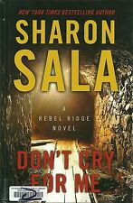 Don't Cry for Me by Sharon Sala (2013, Hardcover, Large Type)