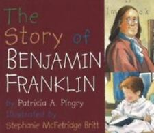 Story of Benjamin Franklin Pingry, Patricia A. Board book