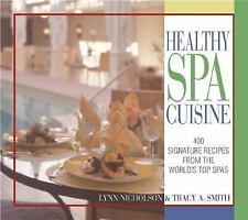 Healthy Spa Cuisine: 400 Signature Recipes from the World's Top Spas-ExLibrary