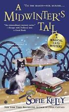 A Midwinter's Tail: A Magical Cats Mystery Kelly, Sofie Mass Market Paperback