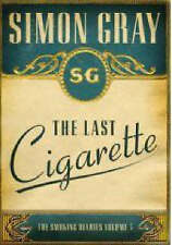 THE LAST CIGARETTE by Simon Gray : WH2-R1¬ : HBS387 : NEW BOOK