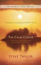 An Eckhart Tolle Edition: The Calm Center : Reflections and Meditations for...