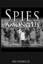 Spies Among Us: How to Stop the Spies, Terrorists, Hackers, and Criminals You Do