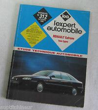 Revue technique EXPERT AUTOMOBILE 312 oct 1993 Renault Safrane tous types