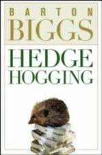 Hedgehogging by Barton Biggs (2006, Hardcover)