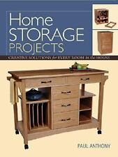 Home Storage Projects: Creative Solutions for Every Room in the House (Projects