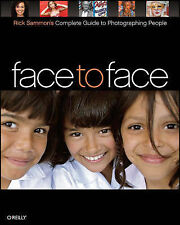 Face to Face: Rick Sammon's Complete Guide to Photographing People by Rick...