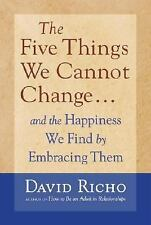 The Five Things We Cannot Change : And the Happiness We Find by Embracing...