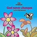 God Never Changes Board Book Learn about God Board Books