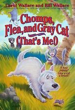 Chomps, Flea, and Gray Cat (That's Me!) by Wallace, Bill; Wallace, Carol