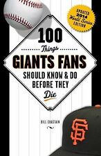 100 Things Giants Fans Should Know & Do Before They Die (100 Things...Fans Shoul