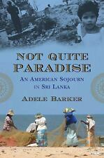 Not Quite Paradise: An American Sojourn in Sri Lanka-ExLibrary