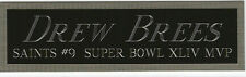 DREW BREES SAINTS NAMEPLATE FOR AUTOGRAPHED Signed FOOTBALL-JERSEY-HELMET-PHOTO