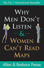 Why Men Don't Listen and Women Can't Read Maps, Allan Pease, Barbara Pease, New