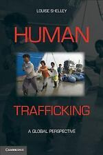 Human Trafficking: A Global Perspective by Shelley, Louise