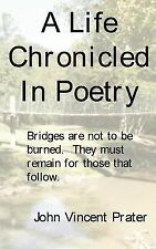A Life Chronicled in Poetry : Bridges built are not to be burned they must...