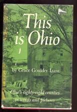 This is Ohio, 1953, 1st Ed., 88 Counties in Words and Pictures by Grace Izant