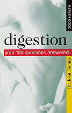 Digestion: Your 100 Questions Answered (Good Health),Gomez, Joan,New Book mon000