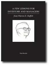 A Few Lessons for Investors and Managers from Warren E. Buffett by Peter Bevelin