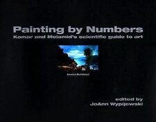 Painting by Numbers - Komar and Melamid's Scientific Guide to Art by JoAnn...