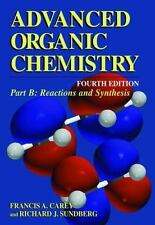 Advanced Organic Chemistry: Reaction and Synthesis Pt. B by Francis A. Carey...