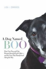 A Dog Named Boo: How One Dog and One Woman Rescued Each Other--and the-ExLibrary