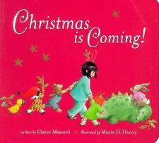 Christmas Is Coming! by Claire Masurel (2001, Board Book)