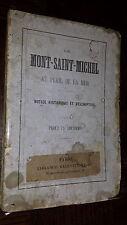 LE MONT SAINT-MICHEL AU PERIL DE LA MER - Notice historique et descriptive 19e s