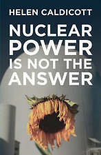 Nuclear Power is Not the Answer by Helen Caldicott (Paperback, 2007)