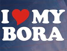 I LOVE/HEART MY BORA Novelty Car/Window/Bumper Vinyl Sticker/Decal