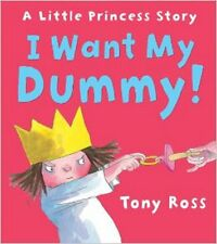 I Want My Dummy! (Little Princess), New, Ross, Tony Book