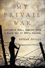 My Private War: Liberated Body, Captive Mind: A World War II POW's Jou-ExLibrary