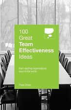 100 Great Ideas: 100 Great Team Effectiveness Ideas by Peter Shaw (2015,...