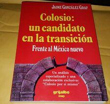 Colosio: Un Candidato En La Transicion : Frente Al Mexico Nuevo by Jaime G. Graf