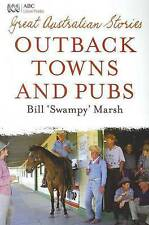 Great Australian Stories: Outback Towns and Pubs by Bill Marsh (Paperback, 2009)