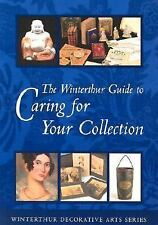 The Winterthur Guide to Caring for Your Collection (Winterthur Decorative Arts S