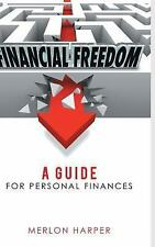 Financial Freedom : A Guide for Personal Finances by Merlon Harper (2015,...