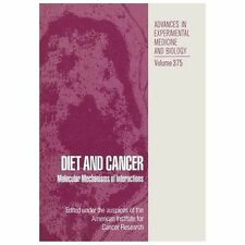 Diet and Cancer : Molecular Mechanisms of Interactions 354 (2013, Paperback)