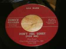 BILL RUSS ~ DON'T FEEL SORRY) / JUST CALL IT FUN ~ EUNICE 1001 COUNTRY BOPPER 45