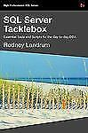 SQL Server Tacklebox : Essential Tools and Scripts for the Day-To-Day DBA by...