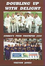CRICKET:DOUBLING UP WITH DELIGHT (SURREY'S 2000 DOUBLE) * LTD EDITION HARDBACK *