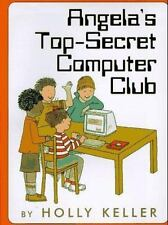 Angela's Top-Secret Computer Club by Holly Keller (1998, Hardcover)