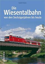 Fachbuch Die Wiesentalbahn, 60er Jahre bis heute, mit vielen Bildern, NEU