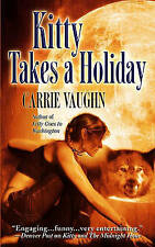 Kitty Takes a Holiday by Carrie Vaughn (Paperback, 2007)