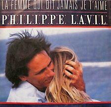 ++PHILIPPE LAVIL la femme qui dit jamais je t'aime/homme de brousse SP 1986 VG++