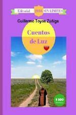 Cuentos de Luz: Cuentos de Luz by Guillermo Toyos Zúñiga (2016, Paperback)