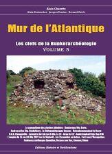 Mur de l'Atlantique les clefs de la bunkerarcheologie volume 5