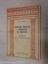 LIRICHE SCELTE I SEPOLCRI LE GRAZIE Ugo Foscolo Gustavo Rodolfo Ceriello 1954 di