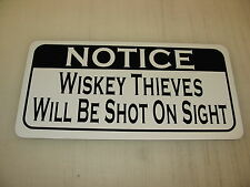 WISKEY THIEVES WILL BE SHOT ON SIGHT Sign 4 Texas Road House Bar Beer Pool Hall