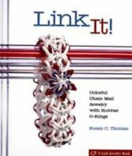 Link It!: Colorful Chain Mail Jewelry with Rubber O-Rings (Lark Jewelry Books)